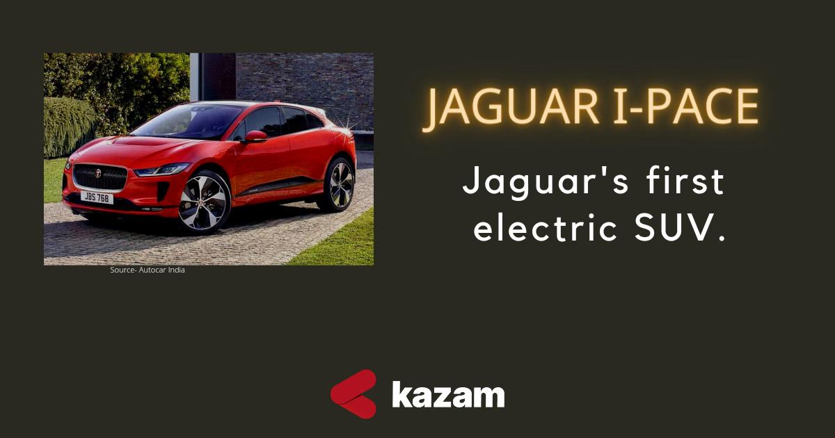 Jaguar,Jaguarautomobile,Jaguar Land Rover, latest in Jaguar,latest in automobile,EV,0 carbon emissions,cleanenergy,latestSUV,electric SUV I-Pace I,electricSUV,Tatamotors,electrical luxury brand,kazamEV,kazamcharger,kazam EV